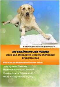 Ernährungsbroschüre, Ernährung Hund heute, professionelle Hundeernährung, Hund und Essen, giftige Nahrungsmittel Hund, Kochen für Hunde,